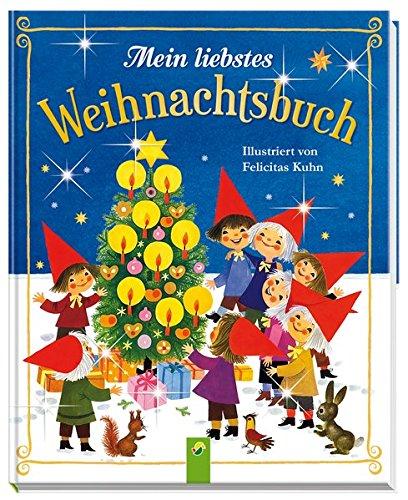 Mein liebstes Weihnachtsbuch: Illustriert von Felicitas Kuhn