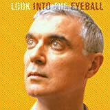 Songtexte von David Byrne - Look Into the Eyeball
