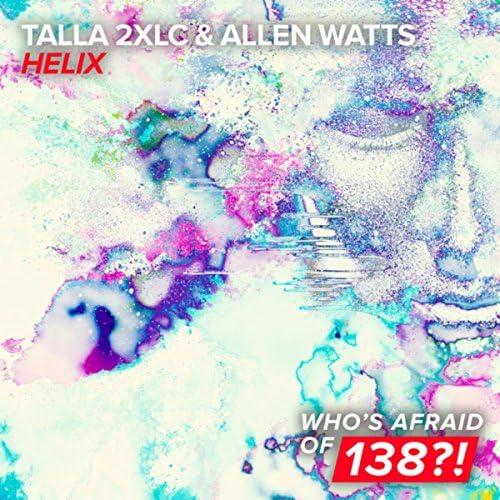 Talla 2XLC & Allen Watts