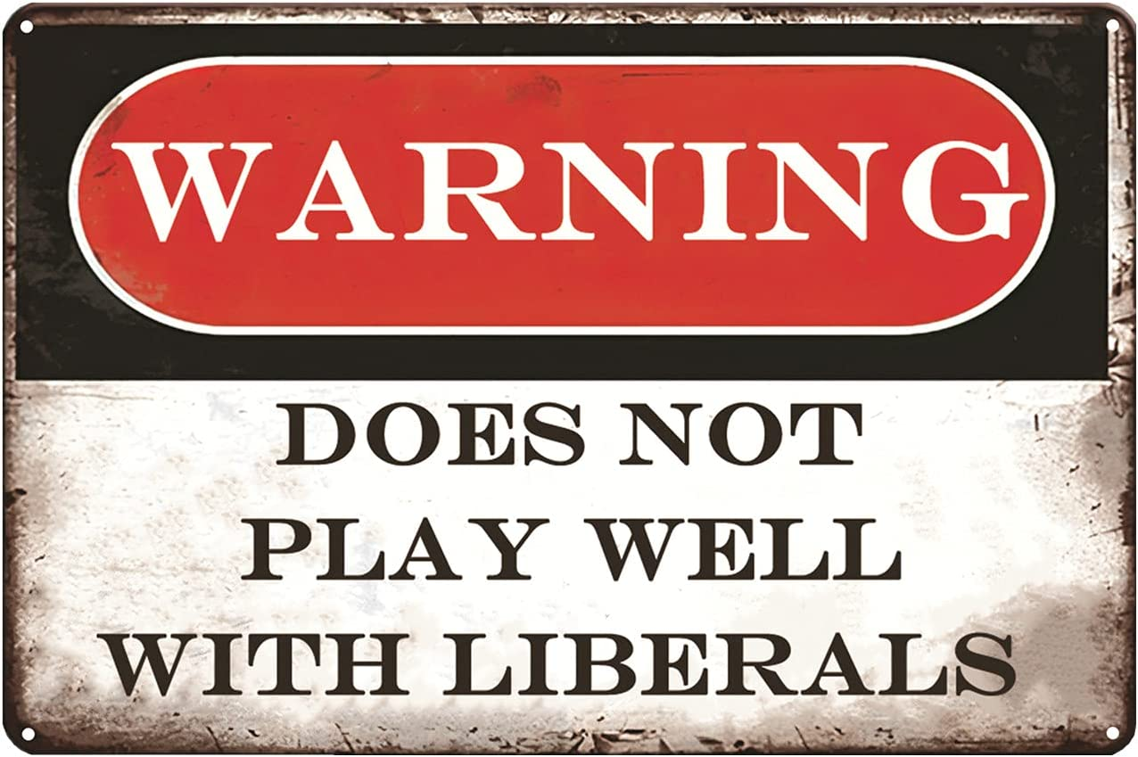 Funny Metal Signs For Garage Man Cave Bar Personalized Signs Tin Sign Wall Decor Republican Gifts Warning Dose Not Play Well With Liberals Home Kitchen Bar Decorations