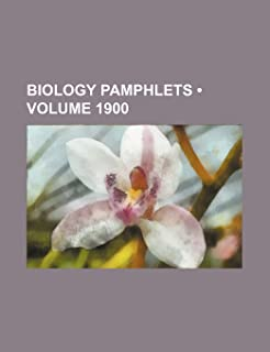 Biology Pamphlets (Volume 1900)