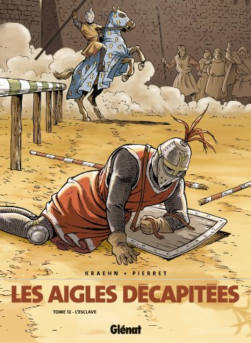 Les Aigles décapitées - Tome 12 : L'Esclave