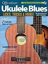 Kev's QuickStart Ukulele Blues: Licks, Tricks & More - The Ukulele Player's Guide to the Blues