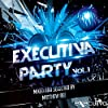 Executiva Party Vol.1