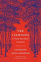 """The Linwoods: or, """"Sixty Years Since"""" in America (Harper Perennial Deluxe Editions)"""