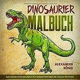 Dinosaurier Malbuch: Das große Dino Malbuch für Kinder mit über 50...