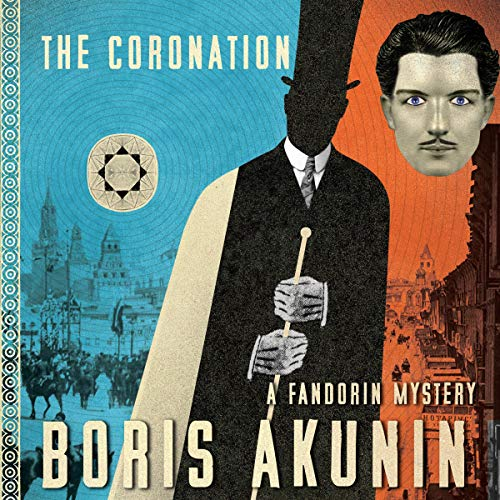 The Coronation: A Fandorin Mystery     Erast Fandorin Series, Book 7              By:                                                                                                                                 Boris Akunin,                                                                                        Andrew Bromfield - translator                               Narrated by:                                                                                                                                 Nigel Patterson                      Length: 13 hrs and 36 mins     6 ratings     Overall 3.8