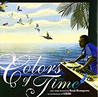 """""""colors of time""""non-stop mixed by Kenji Hasegawa~in memories of OASIS"""