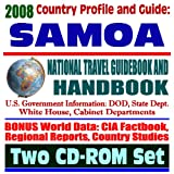 2008 Country Profile and Guide to Samoa - National Travel Guidebook and Handbook - U.S. Relations, Country Guide, Agriculture (Two CD-ROM Set)