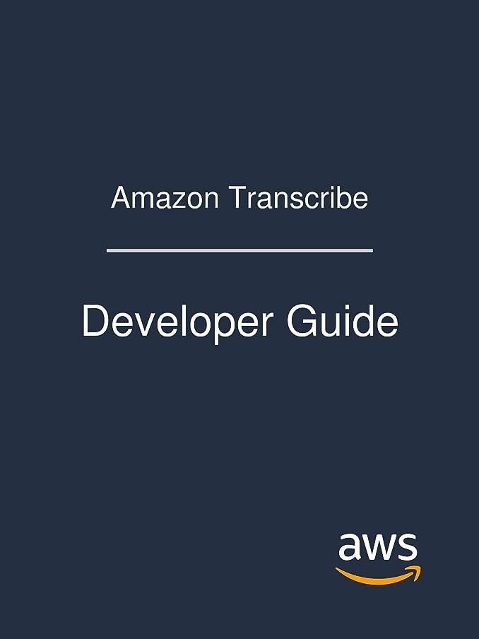 メトリックガラスレビューAmazon Transcribe: Developer Guide (English Edition)