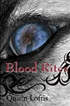 By Quinn Loftis Blood Rites, Book 2 in the Grey Wolves Series (Volume 2)