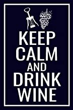 Keep Calm and Taste Wine: Wine Tasting Journal | 80 Wine Tasting Score Sheets | Record Wine Details, Flavors & Aromas | Easy-To-Carry (85 pages, 6x9 inches) | Gift for Wine Lovers | Score Keeper