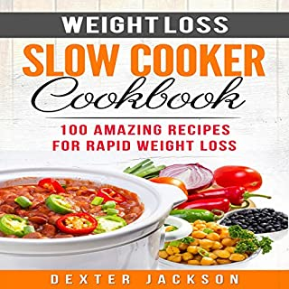 Weight Loss Slow Cooker Cookbook     100 Amazing Recipes for Rapid Weight Loss              By:                                                                                                                                 Dexter Jackson                               Narrated by:                                                                                                                                 Chadrick McNeal                      Length: 2 hrs and 43 mins     5 ratings     Overall 5.0