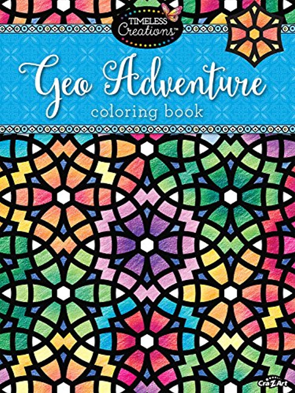 Cra-Z-Art Timeless Creations Adult Coloring Books: Geo Adventures Creative Coloring Book