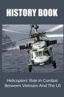 History Book: Helicopters' Role In Combat Between Vietnam And The US: Intensive Helicopter Pilot Training