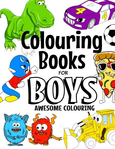 Colouring Books For Boys Awesome Colouring: For Boys Aged 4-8