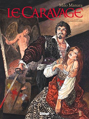 Le Caravage - Tome 01: La palette et l'épée