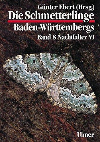 Die Schmetterlinge Baden-Württembergs, Bd.8, Nachtfalter (Grundlagenwerke)