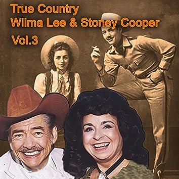 True Country of Wilma Lee & Stoney Cooper, Vol. 3