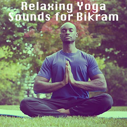 Relaxing Yoga Sounds for Bikram by Musica Relajante & Spa ...