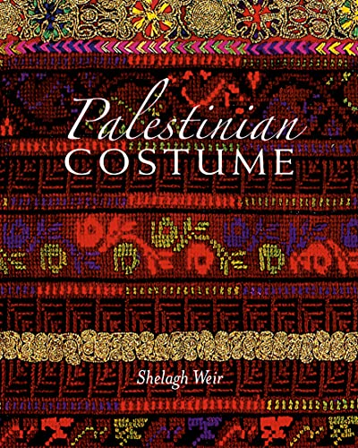 Compare Textbook Prices for Palestinian Costume Illustrated Edition ISBN 9781566567275 by Weir, Shelagh
