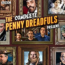 The Complete Penny Dreadfuls Present...