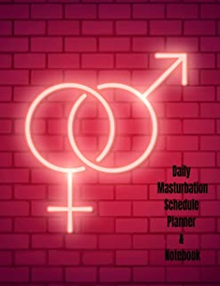 The Daily Masturbation Schedule Planner & Notebook: The Perfect Gift Idea, Adult gag prank gifts,Novelty Joke Stocking Stuffer Ideas, 8.5x11College Ruled, White Paper, Glossy Cover