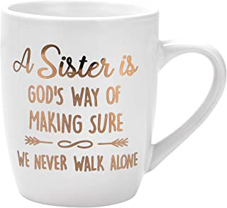 Sister Gift Sister Coffee Mug A Sister is God's Way of Making Sure We Never Walk Alone Thanksgiving Birthday Gifts for Sister Gifts for Sister Sis Mug Printing with Gold 12Oz