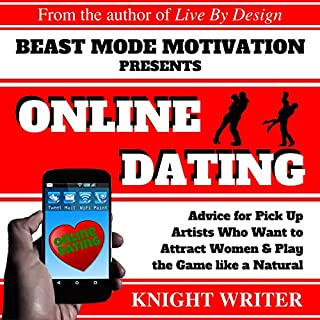 Online Dating for Men     Advice for Pick Up Artists Who Want to Attract Women & Play the Game Like a Natural              By:                                                                                                                                 Knight Writer                               Narrated by:                                                                                                                                 Richard Banks                      Length: 2 hrs and 5 mins     113 ratings     Overall 4.3