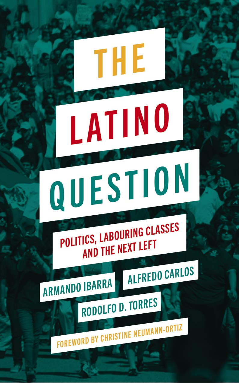 The Latino Question: Politics, Labouring Classes and the Next Left