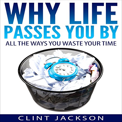 Why Life Passes You By audiobook cover art