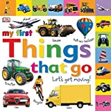 Tabbed Board Books: My First Things That Go: Let
