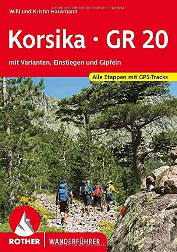 Korsika - GR 20: mit Varianten, Einstiegen und Gipfeln. Alle Etappen mit GPS-Tracks (Rother Wanderführer)