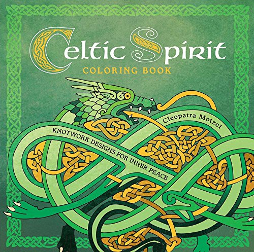 Celtic Spirit Coloring Book: Knotwork Designs for Inner Peace (Serene Coloring)