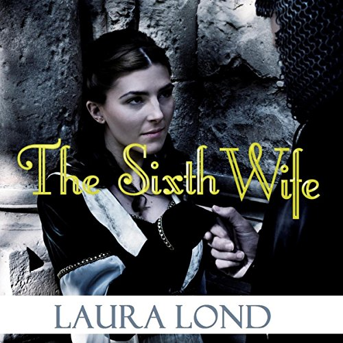 The Sixth Wife audiobook cover art