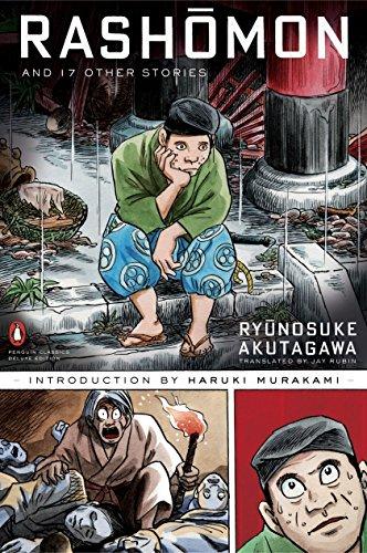 Rashomon and Seventeen Other Stories: (Penguin Classics Deluxe Edition)の詳細を見る