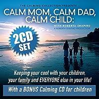 Calm Mom Calm Dad Calm Child