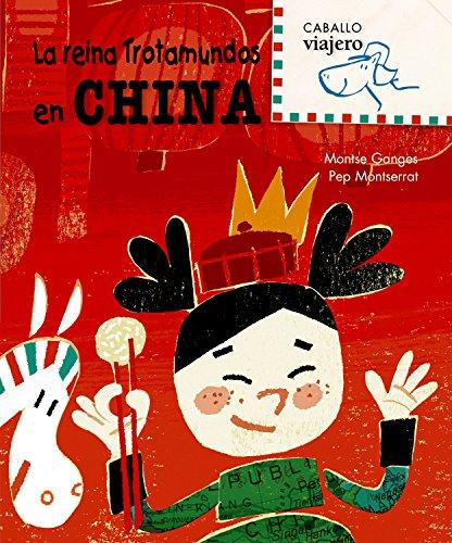 La reina Trotamundos en China (Caballo viajero)