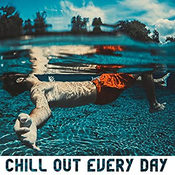 Chill Out Every Day