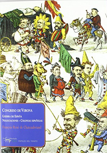 Congreso de Verona: Guerra de España - Negociaciones - Colonias españolas (Papeles...