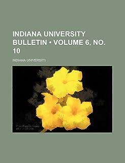 Indiana University Bulletin (Volume 6,