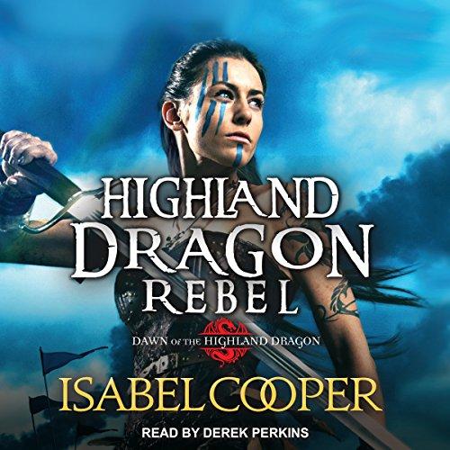 Highland Dragon Rebel Audiobook By Isabel Cooper cover art