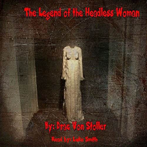 The Legend of the Headless Woman cover art