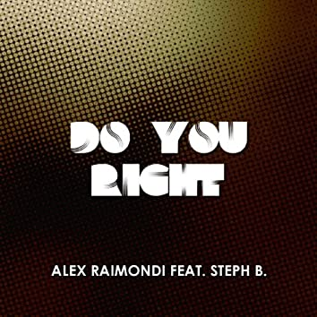 Do You Right (feat. Steph B.)