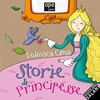 Storie di principesse                   Di:                                                                                                                                 Lodovica Cima                               Letto da:                                                                                                                                 Bruno Alessandro                      Durata:  1 ora e 35 min     8 recensioni     Totali 5,0