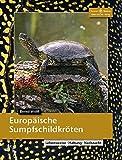 *Europäische Sumpfschildkröten: Lebensweise, Haltung, Nachzucht (Terrarien-Bibliothek)