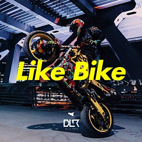 Like Bike [Explicit]