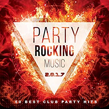 Party Rocking Music 2017