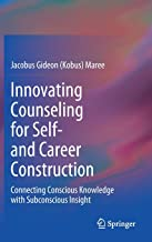 Innovating Counseling for Self- and Career Construction: Connecting Conscious Knowledge with Subconscious Insight