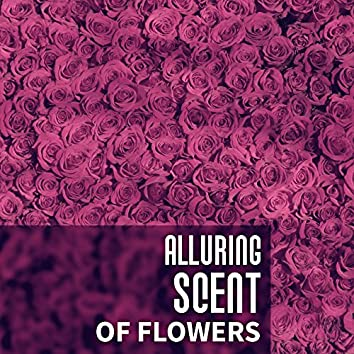 Alluring Scent of Flowers – Charming, Smell, Aroma, Essence, Women